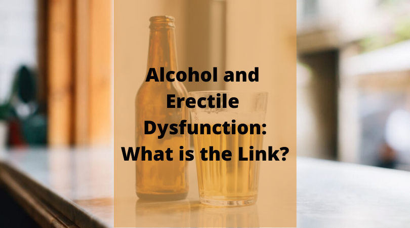 Alcohol and Erectile Dysfunction_ What is the Link_